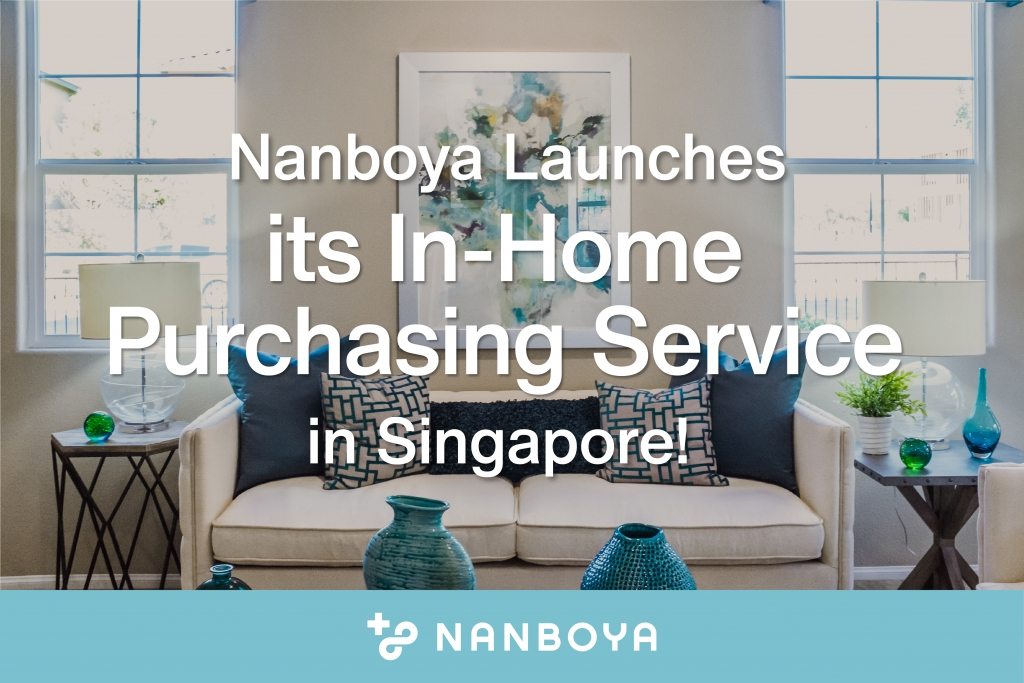 Nanboya Launches its In-Home Purchasing Service in Singapore!